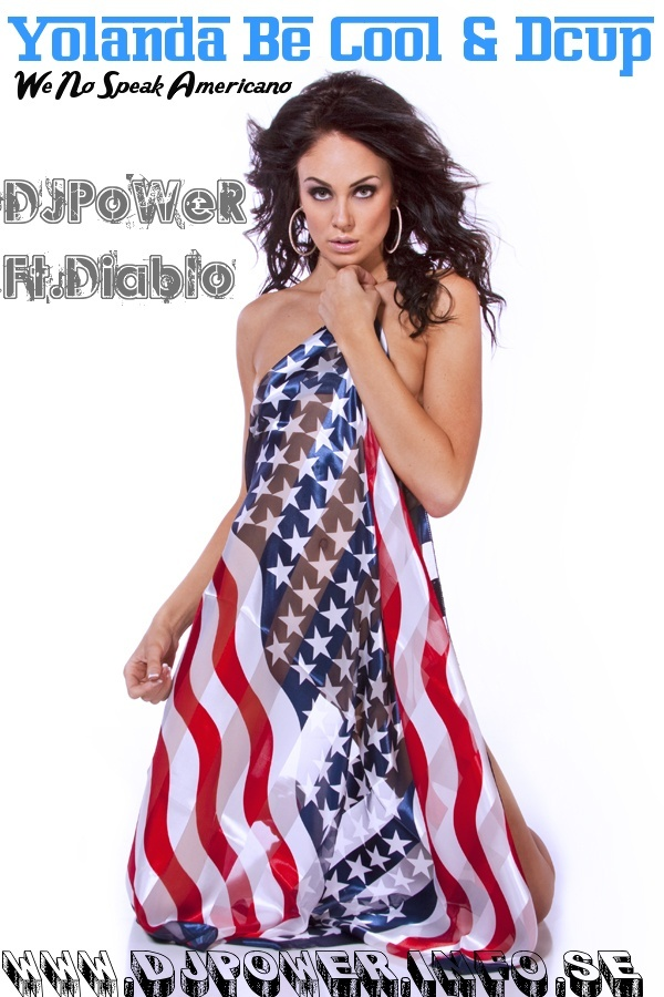 Yolanda Be Cool & Dcup - We No Speak Americano (DJPoWeR Ft. Diablo RmX)
