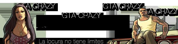 GTA Crazy - La locura no tiene limites