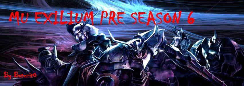 .:Mu Exilium:.Pre Season 6 By BaTeZitO