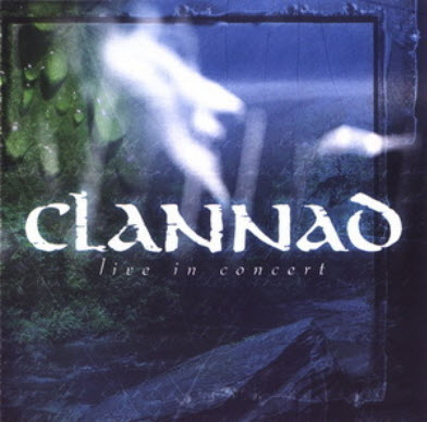 Clannad - Live in concert (2005) FLAC