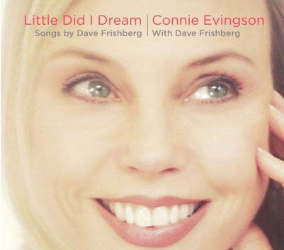 Connie Evingson - Little Did I Dream: Songs by Dave Frishberg (2008) FLAC