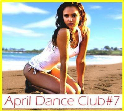 VA - April dance club #7 (2011)