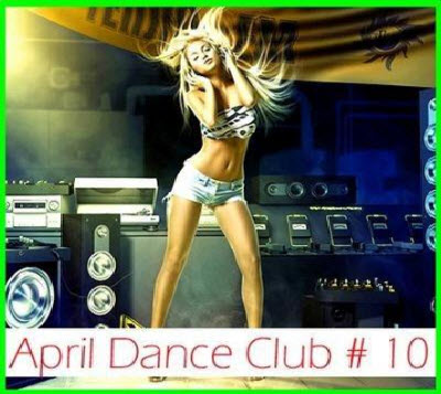 VA - April dance club #10 (2011)