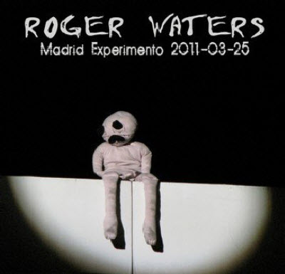 Roger Waters - Madrid Experimento (2011) FLAC
