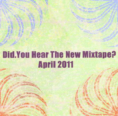 VA - Did You Hear The New Mixtape (April 2011)