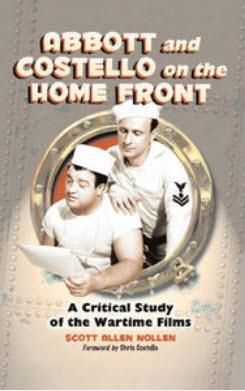 Scott Allen Nollen - Abbott and Costello on the Home Front: A Critical Study of the Wartime Films