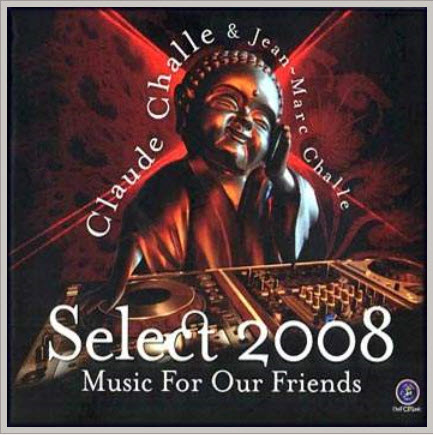 VA - Music For Our Friends (by Claude Challe & Jean-Marc Challe)(2009)