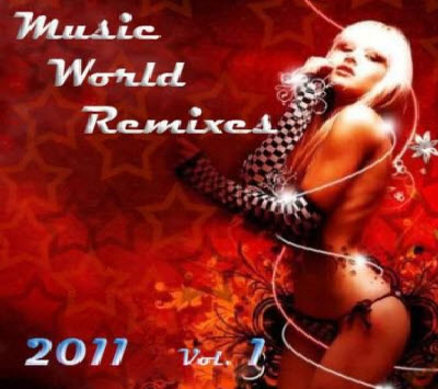 VA - Music World Remixes Vol.1 (2011)