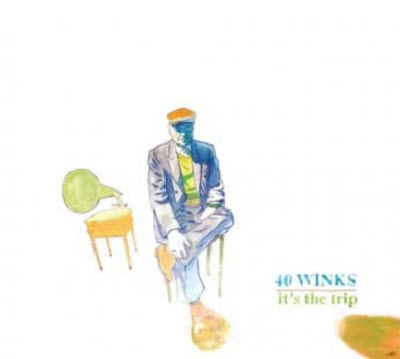 40 Winks - It's The Trip (2011)