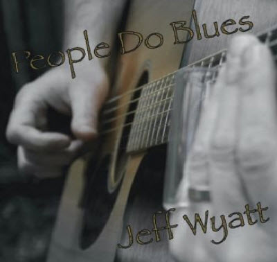 Jeff Wyatt - People Do Blues (2011)