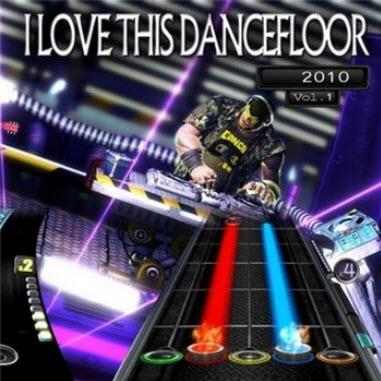 I Love This Dancefloor: Vol 1 (2010)