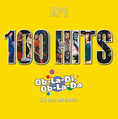 VA - 100 Hits - Ob-La-Di, Ob-La-Da (Silly Songs and Melodies) (2006)