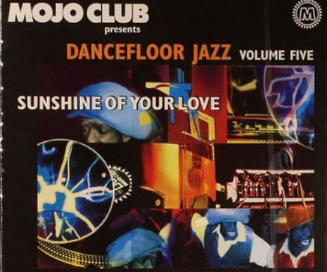 VA - Mojo Club - Dancefloor Jazz Vol. 5 - Sunshine Of Your Love (2009)
