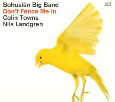 Bohuslan Big Band - Don't Fence Me In (2011)