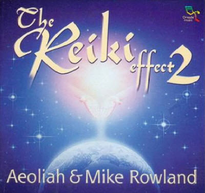 Aeoliah & Mike Rowland - The Reiki Effect Vol.2 (2002) FLAC