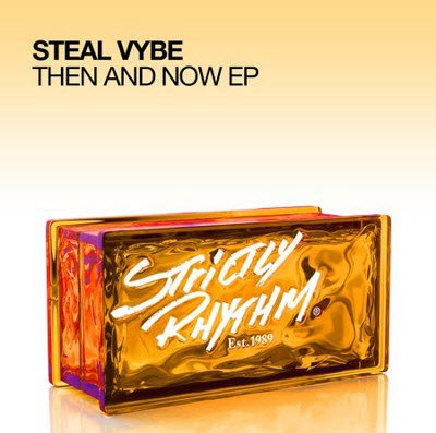 Steal Vybe – Then And Now (2011)