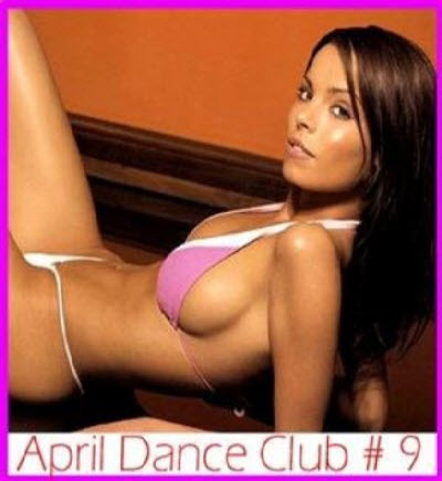 VA - April dance club #9 (2011)