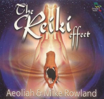 Aeoliah & Mike Rowland - The Reiki Effect Vol.1 (2000) FLAC