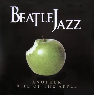 BeatleJazz - Another Bite of the Apple (2001)