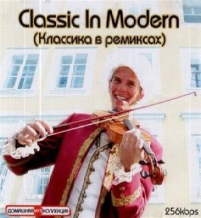 VA - Classic In Modern (Classics remixes) (2011)