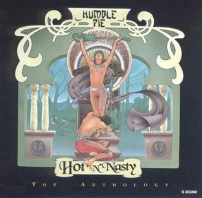 Humble Pie - Hot 'N' Nasty: The Anthology (1994)