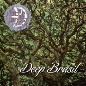 Deep Forest / Eric Mouquet � Deep Brasil (Japanese Press) (2008) [FLAC]