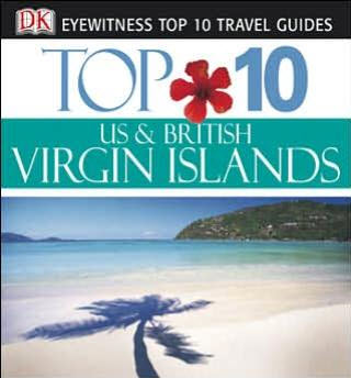 Eyewitness Top 10 Travel Guides � U.S. & British Virgin Islands