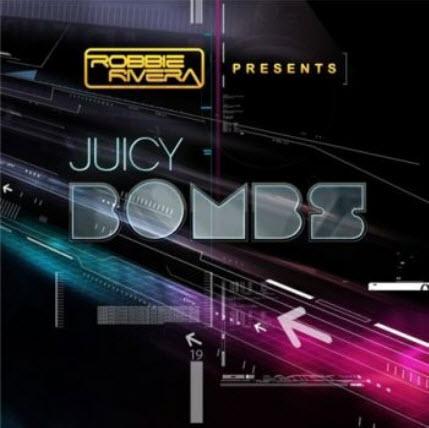 VA - Robbie Rivera presents Juicy Bombs (2011)
