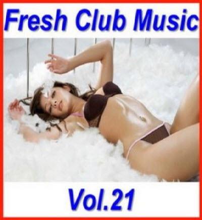 VA - Fresh Club Music Vol.21 (2011)