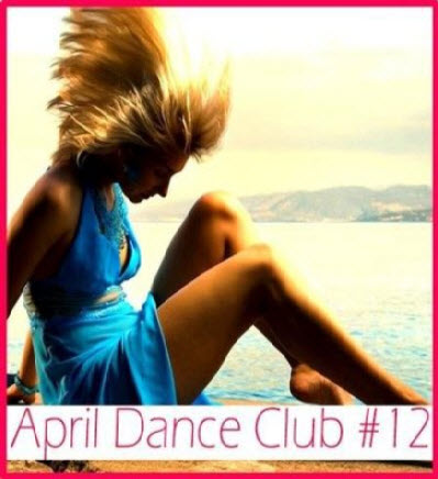 VA - April Dance club #12 (2011)