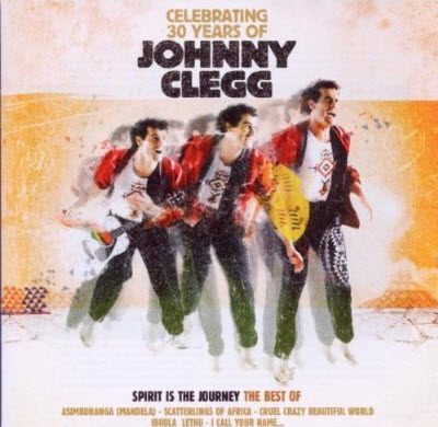 Johnny Clegg - Spirit Is The Journey The Best Of (2010) [FLAC]