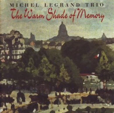 Michel Legrand Trio - Warm Shade Of Memory (1996)