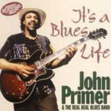 John Primer & The Real Deal Blues Band - It's a Blues Life (1998)