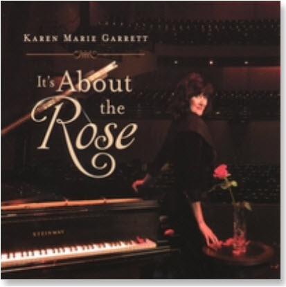 Karen Marie Garrett � It�s About The Rose