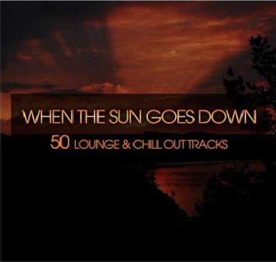 VA - When The Sun Goes Down (50 Lounge & Chillout Tracks) (2011)