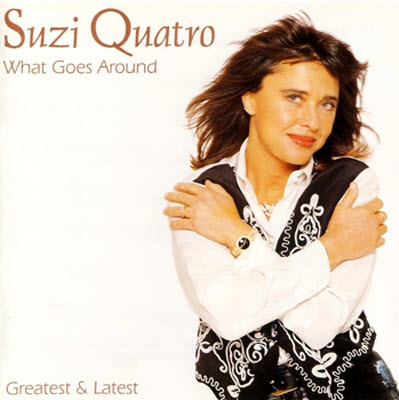 Suzi Quatro - What Goes Around: Greatest and Latest (1995)
