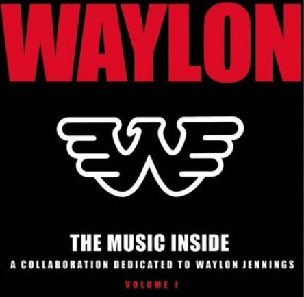 VA - The Music Inside: A Collaboration Tribute to Waylon Jennings, Vol. I (2011)