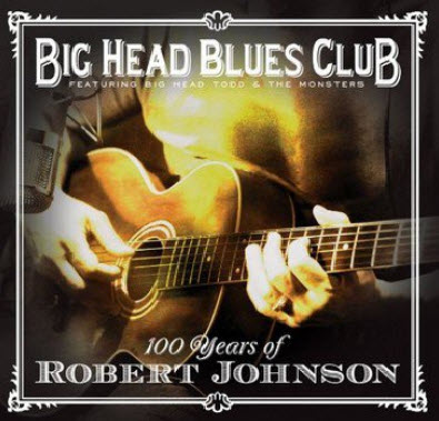 Big Head Blues Club – 100 Years Of Robert Johnson (2011) FLAC
