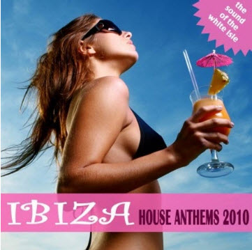 VA - Ibiza House Anthems (2010)
