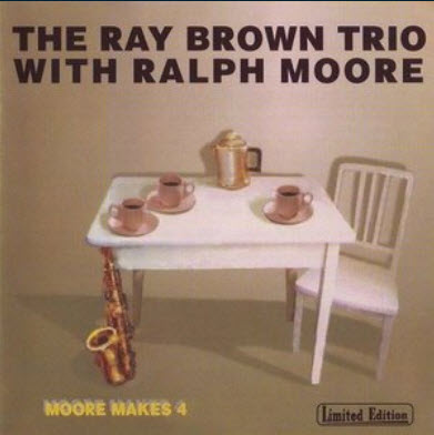 The Ray Brown Trio With Ralph Moore - Moore Makes 4 (1991)