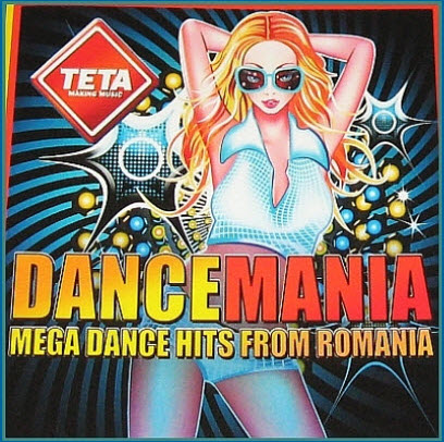 Dance Mania Mega Dance Hits From Romania (2010)