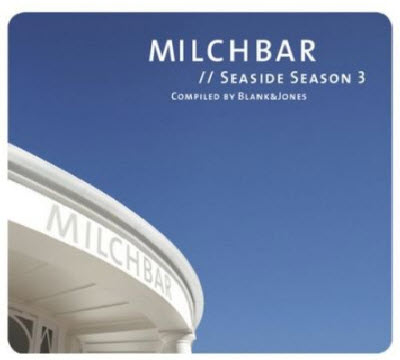 VA - Milchbar Seaside Season 3 Compiled By Blank & Jones (2011)