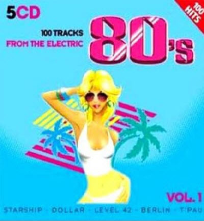 VA - 100 Tracks From The Electric 80's Vol.1 (2009)