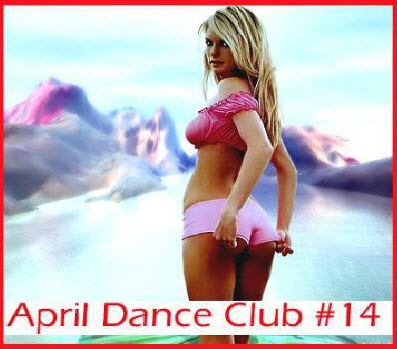 VA - April dance club # 14 (19.04.2011)
