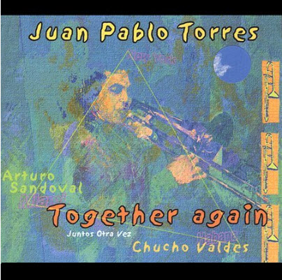 Juan Pablo Torres - Together Again (2002)
