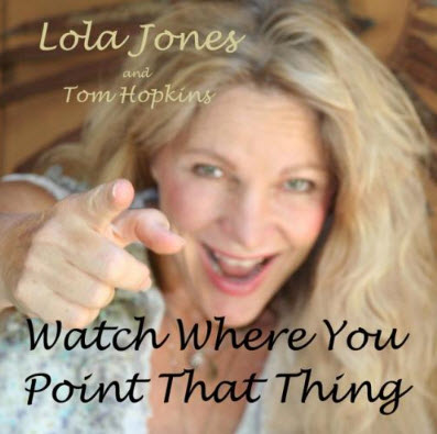 Lola Jones & Tom Hopkins - Watch Where You Point That Thing (2010) Wav