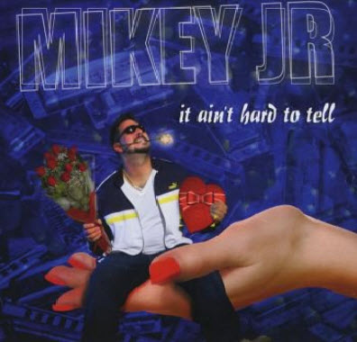 Mikey JR - It Ain't Hard To Tell (2011)
