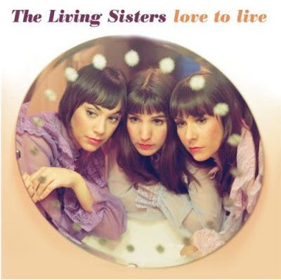 The Living Sisters - Love To Live (2010)