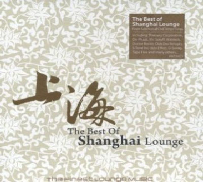 VA - The Best of Shanghai Lounge (2010)(Lossless)