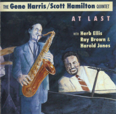 Gene Harris - Scott Hamilton Quintet - At Last (1990)